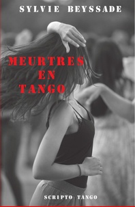 Sylvie Beyssade - Meurtres en tango.