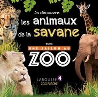 Je découvre les animaux de la savane avec Une saison au zoo - Sylvie Bézuel |