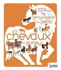 Sylvie Bézuel - L'Encyclopédie des petits - Les chevaux et Poneys.