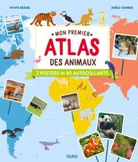 Sylvie Bézuel et Adèle Combes - Mon premier atlas des animaux - Avec 3 posters et 80 autocollants.