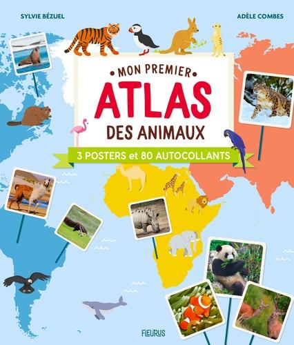Mon premier atlas des animaux. Avec 3 posters et 80 autocollants