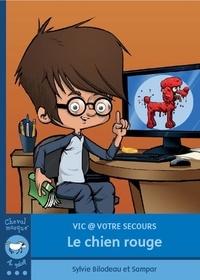 Sylvie Bilodeau - Vic @ votre secours - Le chien rouge.