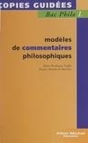 Sylvie Birnbaum-Truffet et Jacques Bonniot de Ruisselet - Modèles de commentaires philosophiques.