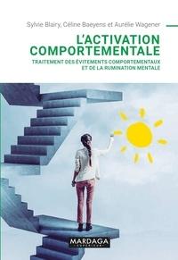 Sylvie Blairy et Céline Baeyens - L'activation comportementale - Traitement des évitements comportementaux et de la rumination mentale.