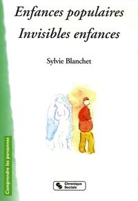 Sylvie Blanchet - Enfances populaires, invisibles enfances.
