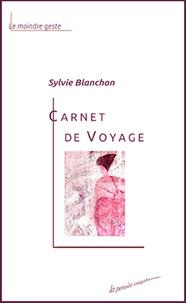 Sylvie Blanchon - Carnets de voyage.
