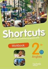 Anglais 2e Shortcuts A2/B1- Workbook, programme 2010 - Sylvie Blavignac |