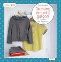 Sylvie Blondeau - Dressing de petit garçon - 14 modèles pour tous les jours, 4-8 ans.