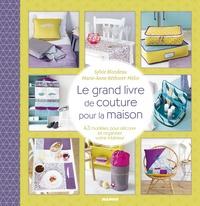 Sylvie Blondeau et Marie-Anne Réthoret-Mélin - Le grand livre de couture pour la maison - 43 modèles pour décorer et organiser votre intérieur.