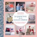 Sylvie Blondeau et Chloé Eve - Le grand livre de la couture créative - 46 accessoires et rangements pour l'atelier et la maison.