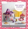 Sylvie Blondeau - Mon atelier couture - 30 rangements et accessoires pour les piquées du fil !.