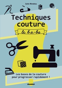 Sylvie Blondeau - Techniques couture - Le b.a-ba.