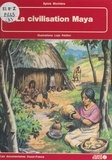 Sylvie Blottière et Loÿs Pétillot - La civilisation Maya.