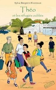 Sylvie Bocquet-N'Guessan - Théo et les réfugiés oubliés.