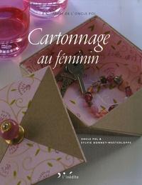 Sylvie Bonnet-Westerloppe et  Oncle Pol - Cartonnage au féminin.