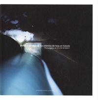 Sylvie Bonnot et Denis Varaschin - Derrière la retenue, les chemains de l'eau en Savoie. 1 DVD