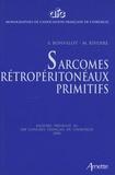 Sylvie Bonvalot et Michel Rivoire - Sarcomes rétropéritonéaux primitifs.
