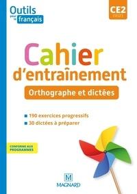 Sylvie Bordron - Français CE2 Cycle 2 Orthographe et dictées Outils pour le français.