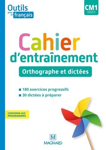 Sylvie Bordron et Catherine Simard - Français CM1 cycle 3 Outils pour le Français - Cahier d'entraînement - Orthographe et dictées.