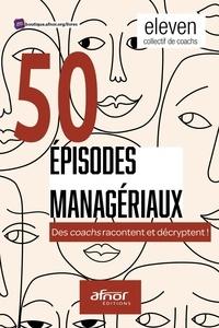 Sylvie Bouchet et Charlette Bourgeois-vignon - 50 épisodes managériaux - Des coachs racontent et décryptent !.
