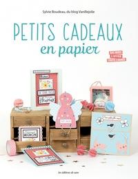 Sylvie Boudeau - Petits cadeaux en papier.