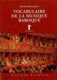 Sylvie Bouissou - Vocabulaire de la musique baroque.