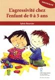 Sylvie Bourcier - L'agressivité chez l'enfant de 0 à 5 ans.