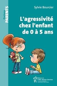 Sylvie Bourcier - L'agressivité chez l'enfant de 0 à 5 ans - Nouvelle présentations.