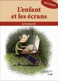 L'enfant et les écrans - Sylvie Bourcier |