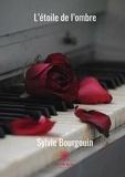 Sylvie Bourgouin - L'étoile de l'ombre - Roman.