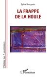 Sylvie Bourgouin - La frappe de la houle.
