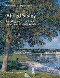 Sylvie Brame et François Lorenceau - Alfred Sisley - Catalogue raisonné des peintures et des pastels.