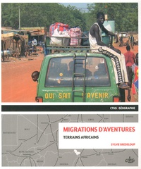 Sylvie Bredeloup - Migrations d'aventures - Terrains africains.