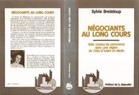 Sylvie Bredeloup - Negociants au long cours - role moteur du commerce dans une region de cote d'ivoire.