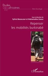 Sylvie Bredeloup et Mahamadou Zongo - Repenser les mobilités burkinabè.