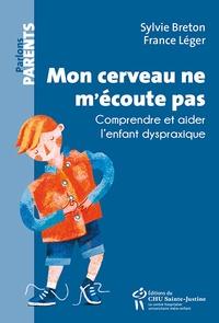 Sylvie Breton et France Léger - Mon cerveau ne m'écoute pas.