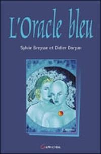 Sylvie Breysse et Didier Doryan - L'Oracle bleu.