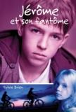 Sylvie Brien et Leanne Franson - Jérôme et son fantôme.