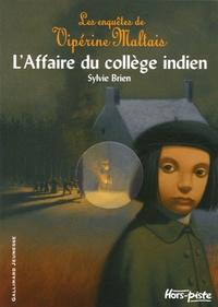 Sylvie Brien - Les Enquêtes de Vipérine Maltais  : L'Affaire du collège indien.