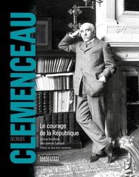 Georges Clemenceau- Le courage de la République - Sylvie Brodziak |
