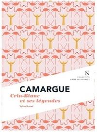 Sylvie Brunel - Camargue - Crin-Blanc et ses légendes.