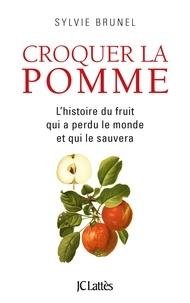 Sylvie Brunel - Croquer la pomme.
