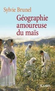 Géographie amoureuse du maïs - Sylvie Brunel | Showmesound.org