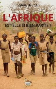 L'Afrique est-elle si bien partie ? - Sylvie Brunel - Format PDF - 9782361062194 - 15,99 €