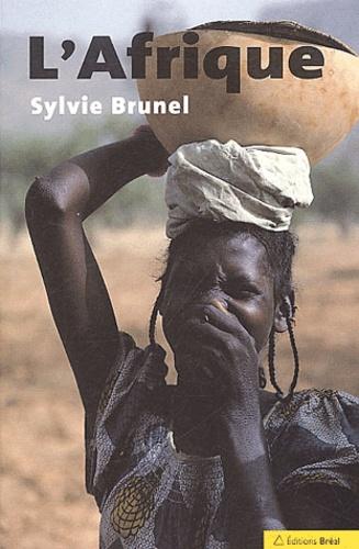 Sylvie Brunel - L'Afrique - Un continent en réserve de développement.