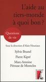 Sylvie Brunel et Marc-Antoine Pérouse de Montclos - L'aide au tiers-monde, à quoi bon ?.