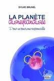 Sylvie Brunel - La planète disneylandisée - Pour un tourisme responsable.