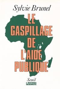 Sylvie Brunel - Le gaspillage de l'aide publique.