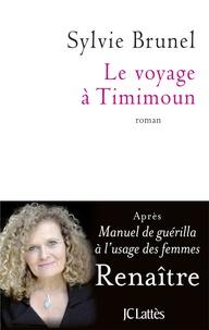 Sylvie Brunel - Le voyage à Timimoun.