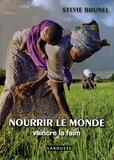 Sylvie Brunel - Nourrir le monde - Vaincre la faim.